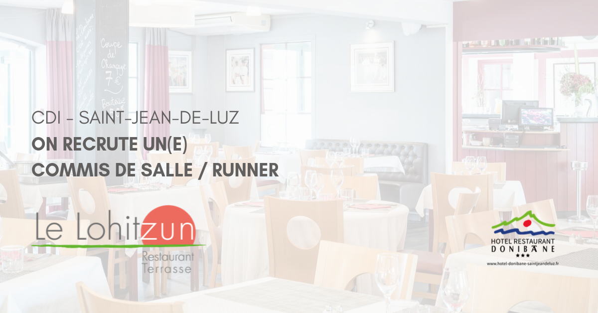 CDI Runner Saint Jean De Luz On recrute un(e) commis de salle / runner (CDI Saint Jean de Luz)
