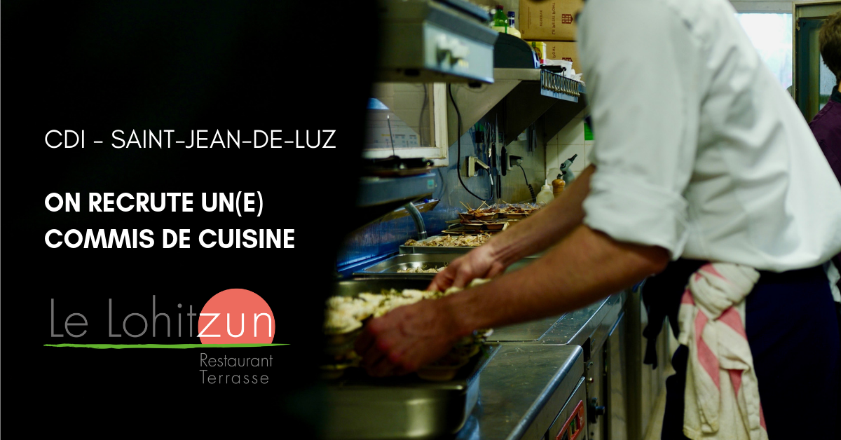 On Recrute Un Commis De Cuisine H F En Cdi Saint Jean De Luz